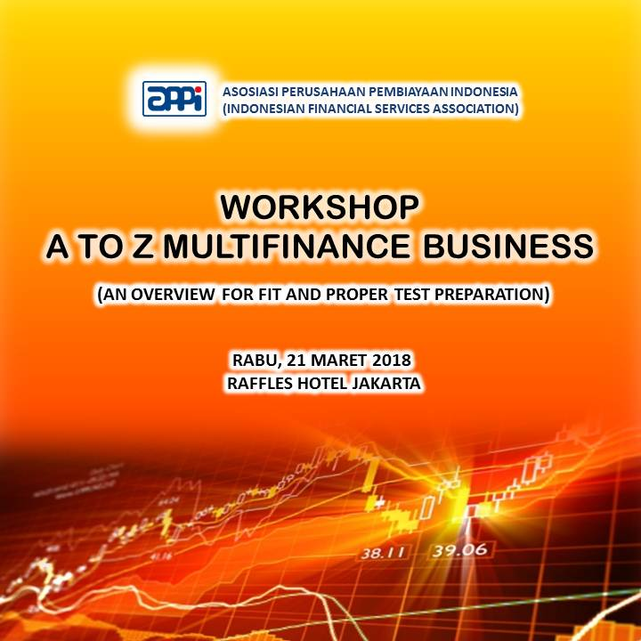 "Workshop ""A To Z Multifinance Business (An Overview For Fit & Proper Test Preparation)"""